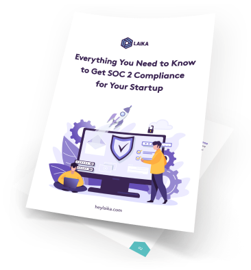 Everything You Need to Know to Get SOC 2 Compliance for Your Startup