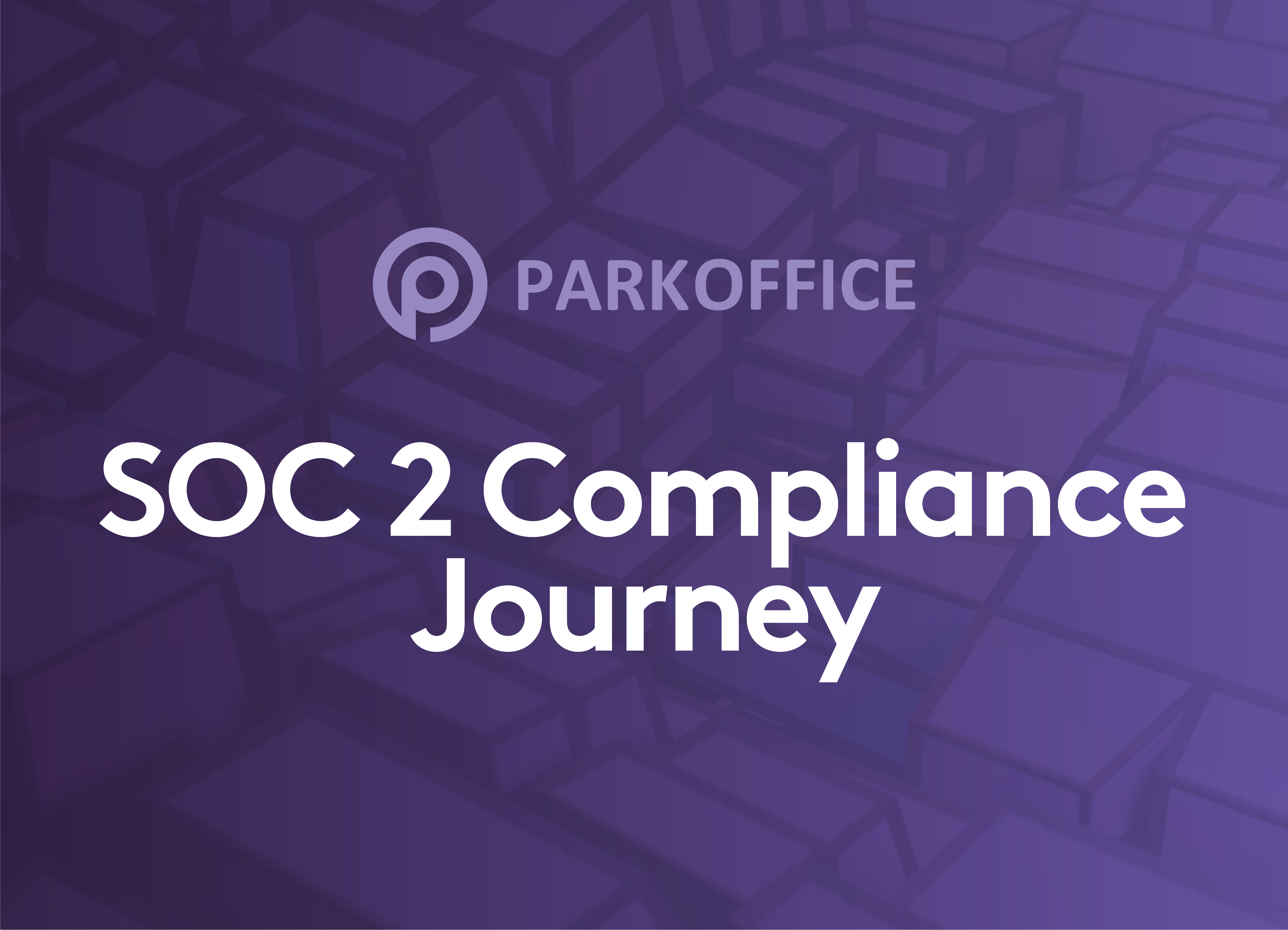 How Laika's hybrid and integrated solution helped ParkOffice get SOC 2 compliant